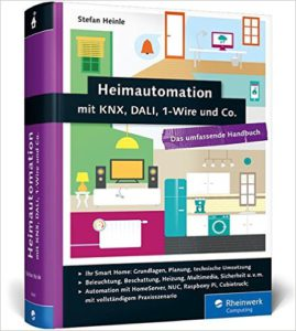 Heimautomation mit KNX DALI 1-Wire und Co - Smart Home Bücher